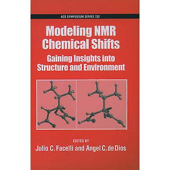 Modeling NMR Chemical Shifts by Facelli & Julio C.