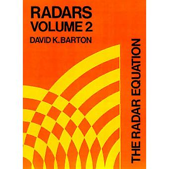 The Radar Equation by Barton & David K.