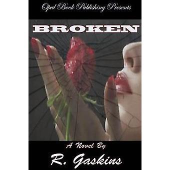 Broken by Gaskins & R.