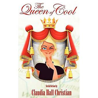 The Queen of Cool by Christian & Claudia Hall