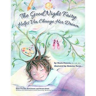The Good Night Fairy Helps Via Change Her Dream by Frances & Renee