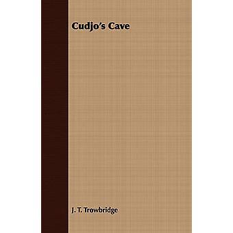 Cudjos Cave by Trowbridge & J. T.