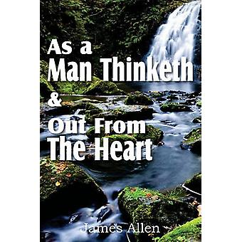 As a Man Thinketh  Out From The Heart by Allen & James