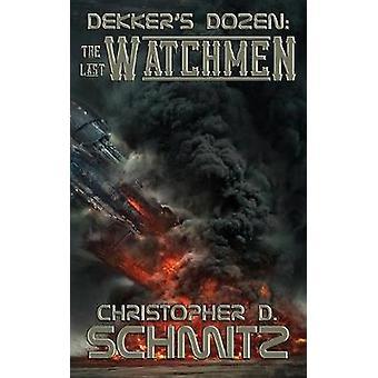 Dekkers Dozen The Last Watchmen by Schmitz & Christopher D