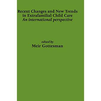 Recent Changes and New Trends in Extrafamilial by Gottesman & M