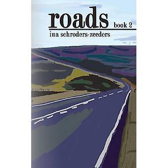 Roads Book 2 by SchrodersZeeders & Ina