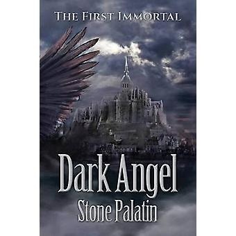 The First Immortal Dark Angel by Palatin & Stone