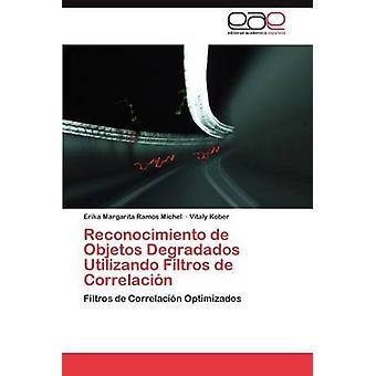 Reconocimiento de Objetos Degradados Utilizando Filtros de Correlacion by Ramos Michel & Erika Margarita
