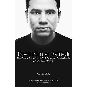 The Road from Ar-Ramadi - The Private Rebellion of Staff Sergeant Meji