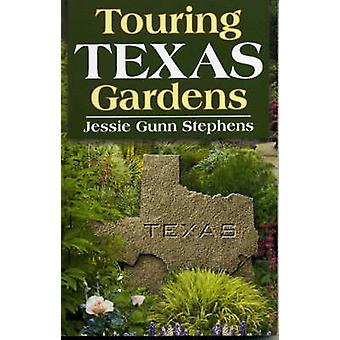 Touring Texas Gardens by Stephens & Jessie G.