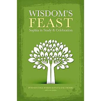 Wisdoms Feast Sophia in Study and Celebration by Cole & Susan