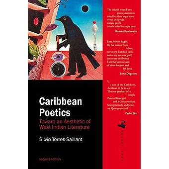 Caribbean Poetics  Toward an Aesthetic of West Indian Literature by Silvio Torres Saillant