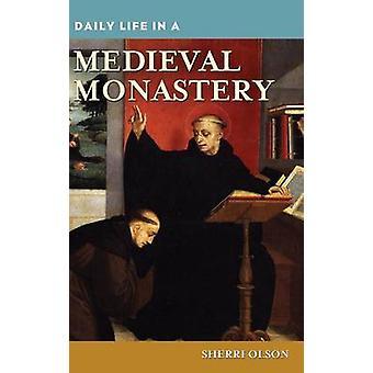 Daily Life in a Medieval Monastery by Sherri Olson - 9780313336553 Bo