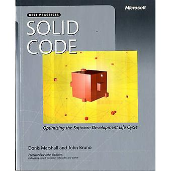 Solid Code - Optimizing The Software Development Life Cycle by Donis M