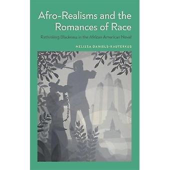 Afro-Realisms and the Romances of Race - Rethinking Blackness in the A