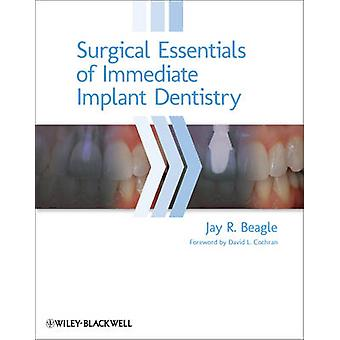 Surgical Essentials of Immediate Implant Dentistry by Jay R. Beagle -