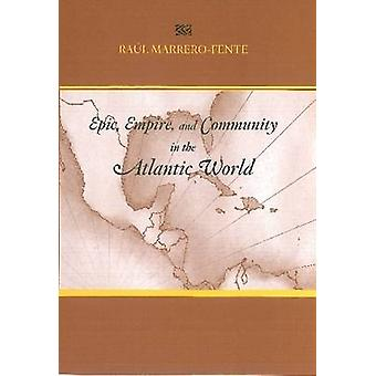 Epic - Empire - and Community in the Atlantic World - Silvestre De Bal