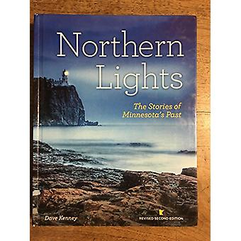 Northern Lights Revised Second Edition - The Stories of Minnesota's Pa