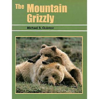 Mountain Grizzly by Michael S. Quinton - 9780888394170 Book