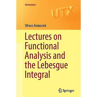 Lectures on Functional Analysis and the Lebesgue Integral - 2016 by Vi