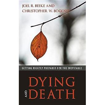 Dying And Death by Joel R. Beeke - 9781601786500 Book