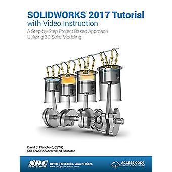 Solidworks 2017 Tutorial (Including Unique Access Code) by David Plan
