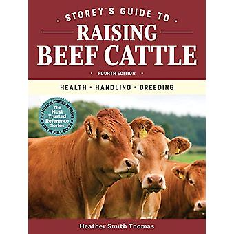 Storey's Guide to Raising Beef Cattle - 4th Edition - Health - Handlin