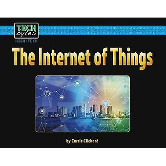 The Internet of Things by Carrie Clickard - 9781684042180 Book