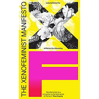 The Xenofeminist Manifesto by Laboria Cuboniks - 9781788731577 Book