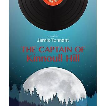 The Captain of Kinnoull Hill by Jamie Tennant - 9781926794365 Book