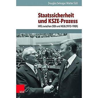 Staatssicherheit und KSZE-Prozess - MfS zwischen SED und KGB (19721989