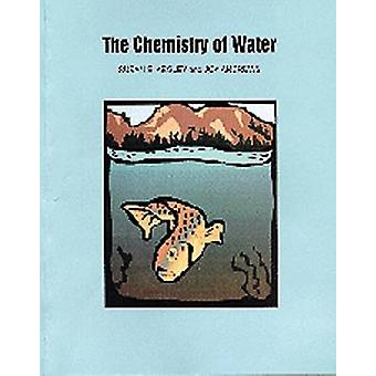 The Chemistry of Water by Susan E. Kegley - 9780935702446 Book