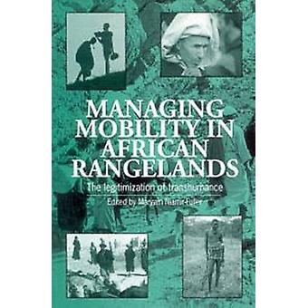 Managing Mobility in African Rangelands - The Legitimization of Transh