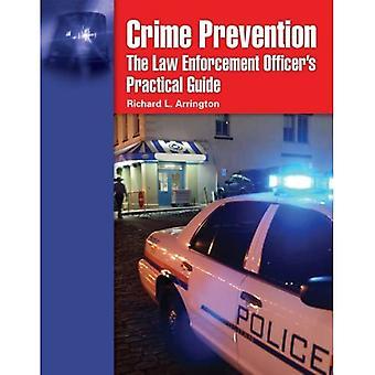 Crime Prevention: Law Enforcement: Law Enforcement Officer's Practical Guide