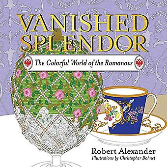 Vanished Splendor: The Colorful World of the Romanovs