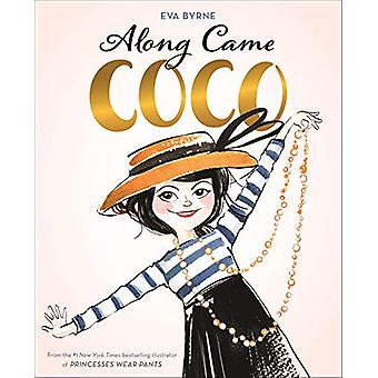 Along Came Coco - A Story About Coco Chanel by Eva Byrne - 97814197342