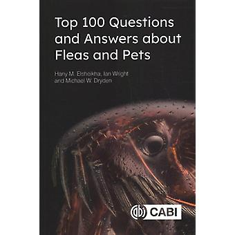 Top 100 Questions and Answers about Fleas and Pets by Hany Elsheikha