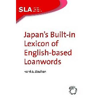 Japan's Built-in Lexicon of English-based Loanwords by Frank E. Dault