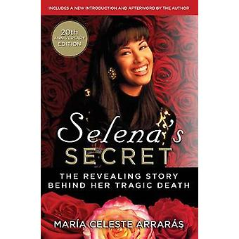 Selena's Secret - The Revealing Story Behind Her Tragic Death by Maria