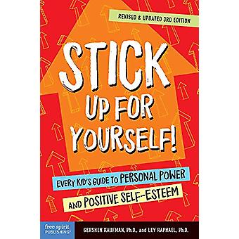 Stick Up for Yourself! - Every Kid's Guide to Personal Power and Posit