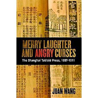 Vrolijk gelach en boos Curses - de Shanghai tabloidpers - 1897-19