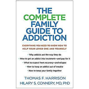 The Complete Family Guide to Addiction - Everything You Need to Know N
