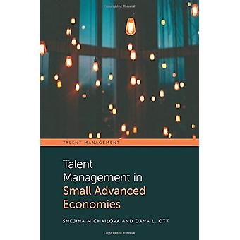 Talent Management in Small Advanced Economies by Snejina Michailova -