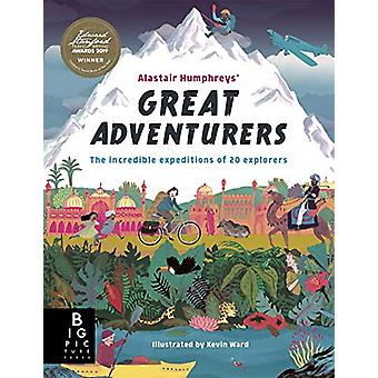 Alastair Humphreys' Great Adventurers by Alastair Humphreys - 9781787