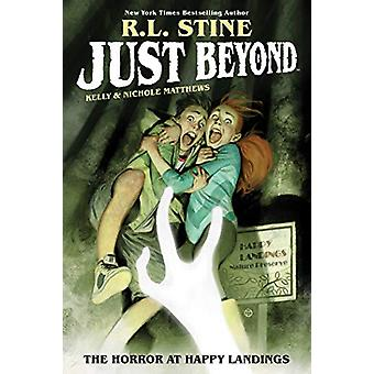 Just Beyond - The Horror at Happy Landings by R.L. Stine - 97816841554