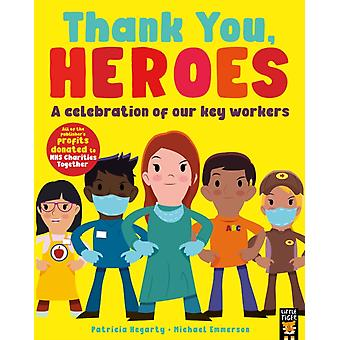 Thank You Heroes  A celebration of our key workers by Patricia Hegarty & Michael Emmerson