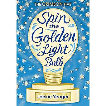 Spin the Golden Light Bulb by Jackie Yeager - 9781948705349 Book