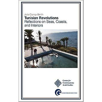 Tunisian Revolutions - Reflections on Seas - Coasts - and Interiors by