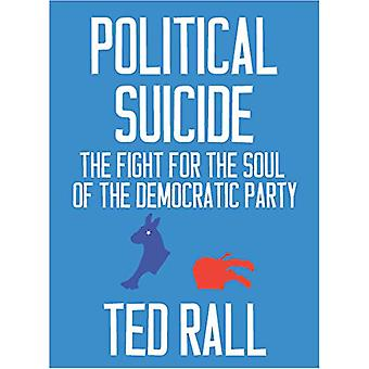 Political Suicide - The Democratic National Committee and the Fight fo