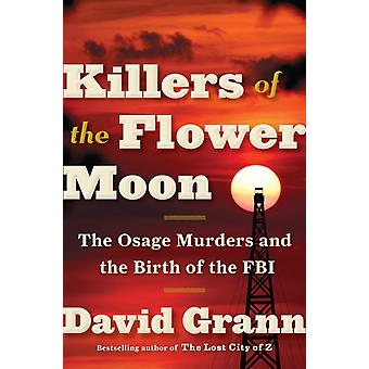 Killers of the Flower Moon by Grann & David